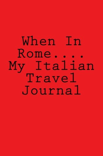 When in Rome. My Italian Travel Journal: Wild Pages Press