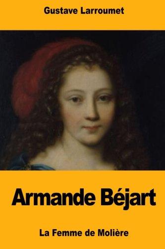 Armande B jart: La Femme de Moli: Gustave Larroumet
