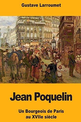 Jean Poquelin: Un Bourgeois de Paris Au: Gustave Larroumet