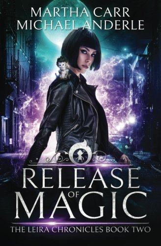 Release of Magic: The Revelations of Oriceran (The Leira Chronicles) (Volume 2): Martha Carr