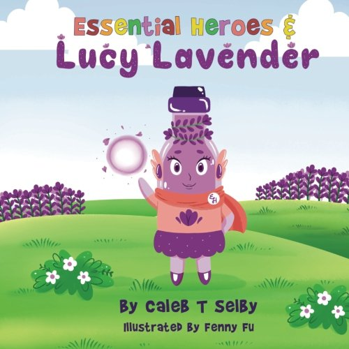 Essential Heroes and Lucy Lavender (Volume 1): Caleb Thomas Selby
