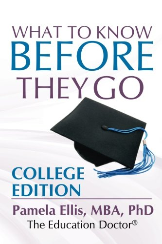 1: What to Know Before They Go: College Edition (Volume 1): Pamela Ellis PhD