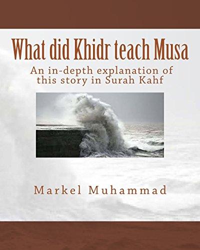 What Did Khidr Teach Musa: Muhammad, Markel