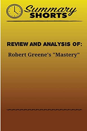 Review and Analysis of: Robert Greene s: Summary Shorts