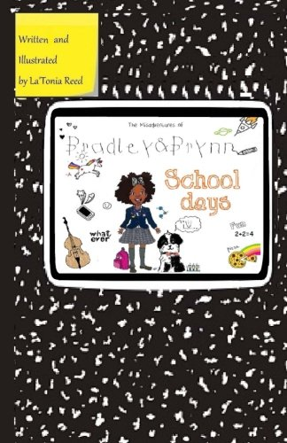 The Misadventures of Bradley&Brynn:School Days (Volume 1): La'Tonia Reed