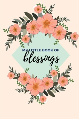 My Little Book of Blessings: Daily Gratitude Journal, Notebook, Diary, Baby Blue (Gift of Love): ...