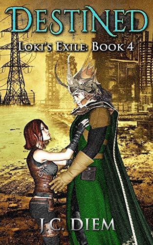 Destined (Loki'sExile) (Volume 4): Diem, J.C.