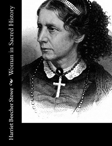 Woman in Sacred History (Paperback): Professor Harriet Beecher