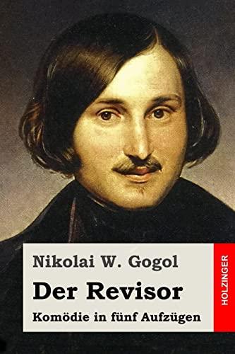 Der Revisor: Komodie in Funf Aufzugen: Gogol, Nikolai W.