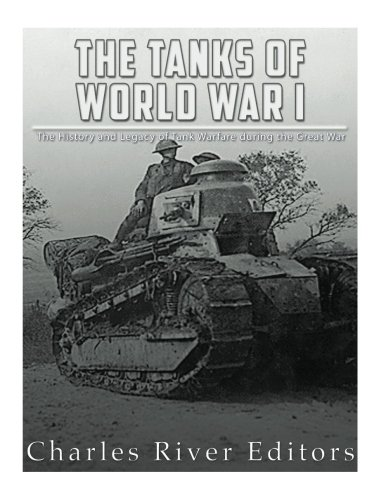 9781976537783: The Tanks of World War I: The History and Legacy of Tank Warfare during the Great War