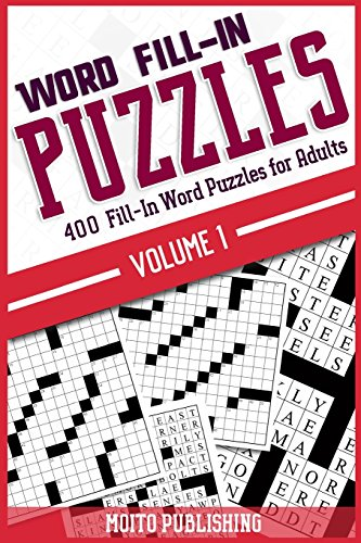 Word Fill-In Puzzles: 400 Fill-In Word Puzzles for Adults Volume 1: Moito Publishing