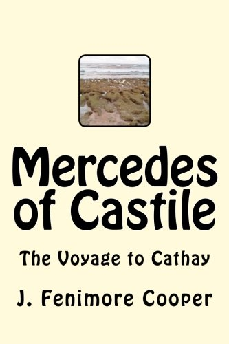 Mercedes of Castile: The Voyage to Cathay: J. Fenimore Cooper