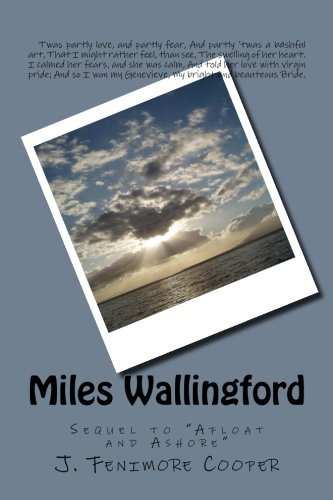 "Miles Wallingford: Sequel to ""Afloat and Ashore"": J. Fenimore Cooper"