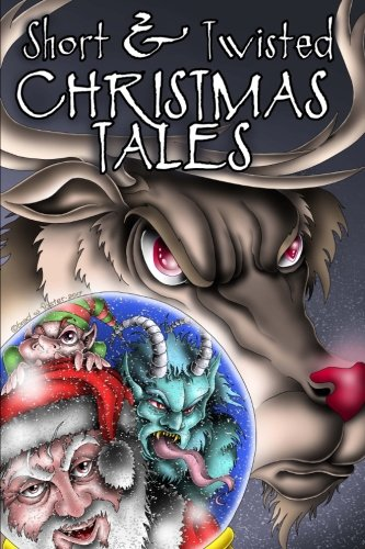 Short and Twisted Christmas Tales: Burkheart, Becky; Wiley,