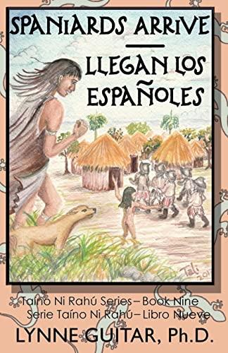 Spaniards Arrive: Llegan los Españoles (Taino Ni: Guitar Ph.D., Dr.