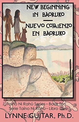 A New Beginning in Baoruko (Taíno Ni: Guitar Ph.D., Dr.