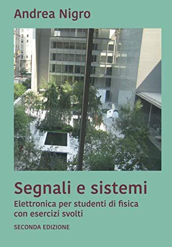 9781976703157: Segnali e Sistemi: Elettronica per studenti di Fisica
