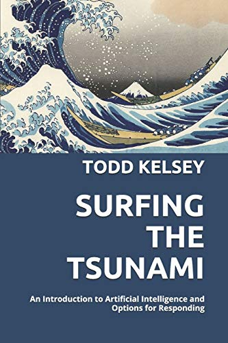9781976756344: Surfing the Tsunami: An Introduction to Artificial Intelligence and Options for Responding