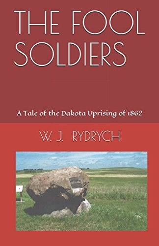 THE FOOL SOLDIERS: A Tale of the: W. J. RYDRYCH