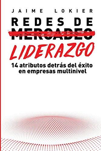 Redes de Liderazgo: 14 atributos detrás del éxito en redes de mercadeo (Spanish ...