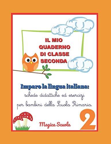 Il mio quaderno di classe seconda: Imparo: Faggion, Silvia