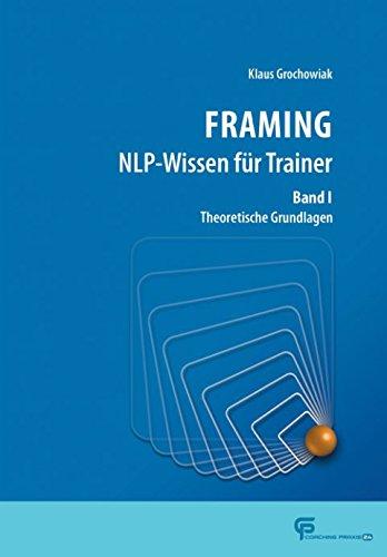 9781976853609: FRAMING NLP-Wissen für Trainer Band 1: Theoretische Grundlagen