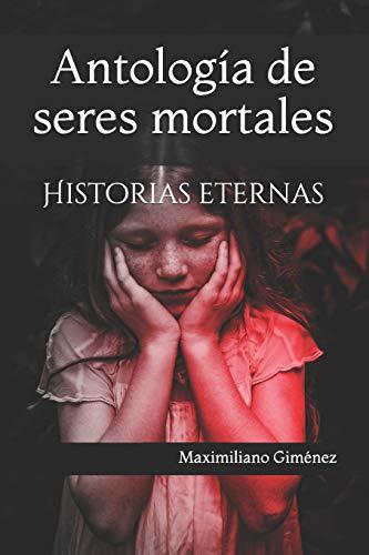 9781976925658: Antología de seres mortales: Historias eternas: 4 (Una sesión con el psiquiatra)