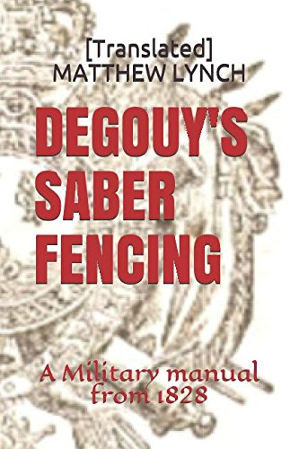 DEGOUY'S SABER FENCING: A Military manual from: LYNCH, [Translated] MATTHEW
