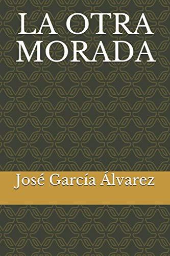 LA OTRA MORADA: José García Álvarez