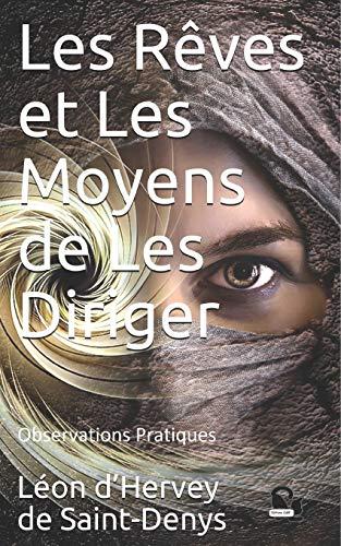 9781976953378: Les Rêves et Les Moyens de Les Diriger: Observations Pratiques