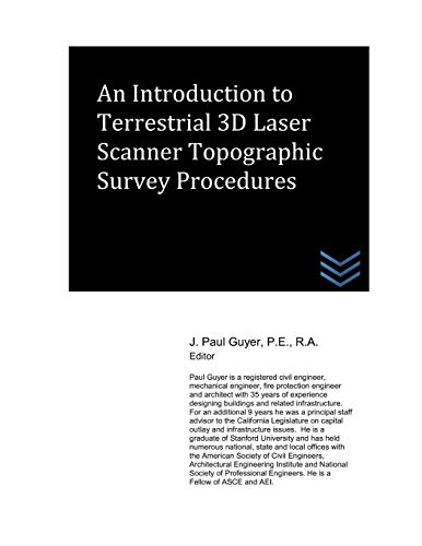 An Introduction to Terrestrial 3D Laser Scanner: Guyer, J. Paul