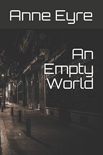 An Empty World: Eyre, Anne