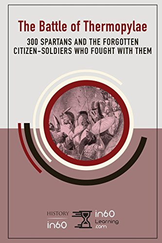 9781977061034: The Battle of Thermopylae: 300 Spartans and the Forgotten Citizen-Soldiers Who Fought with Them
