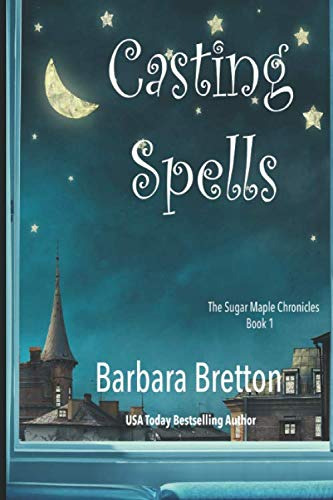 9781977080141: Casting Spells: The Sugar Maple Chronicles - Book 1