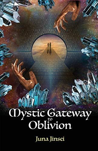 Mystic Gateway to Oblivion (Paperback): Juna Jinsei