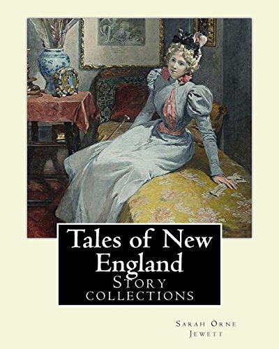 9781977501127: Tales of New England By: Sarah Orne Jewett: Story collections
