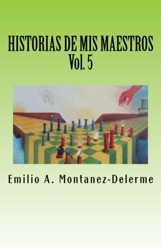 Historias de MIS Maestros, Volumen 5: Montanez-Delerme, MR Emilio