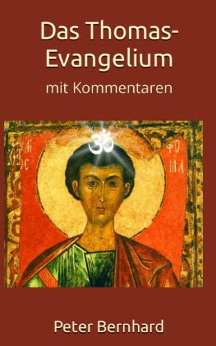 Das Thomas-Evangelium: mit Kommentaren.: Bernhard, Peter;