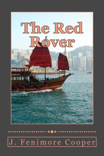 The Red Rover: A Tale (Paperback): J Fenimore Cooper