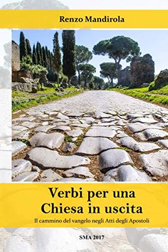 Verbi Per Una Chiesa in Uscita: Il: Mandirola, P. Renzo