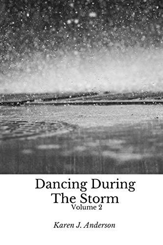 Dancing During the Storm Volume 2: Anderson, Karen J.
