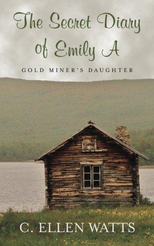 The Secret Diary of Emily a: Gold: C Ellen Watts