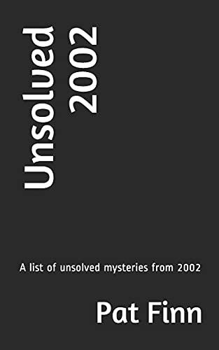 Unsolved 2002 (Paperback): MR Pat Finn
