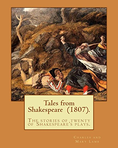 9781977556387: Tales from Shakespeare (1807). By: Charles and Mary Lamb: ( the stories of twenty of Shakespeare's plays.)