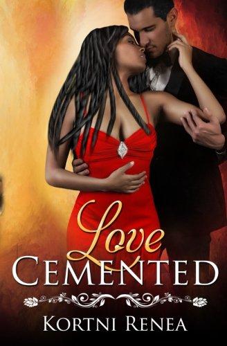 Love Cemented (Paperback): Kortni Renea