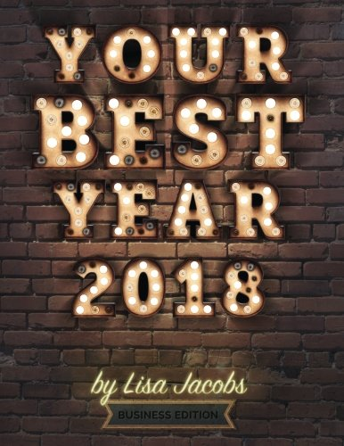Your Best Year 2018: Productivity Workbook and Online Business Planner 9781977572127 Your Best Year is a productivity workbook and online business planner designed to make your most ambitious goals come true. It is for en