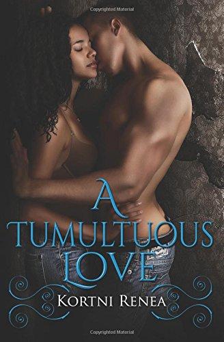 A Tumultuous Love (4-Way-Relations Series): Renea, Kortni