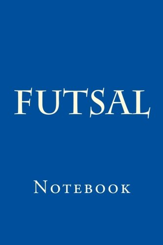 Futsal Notebook: Wild Pages Press