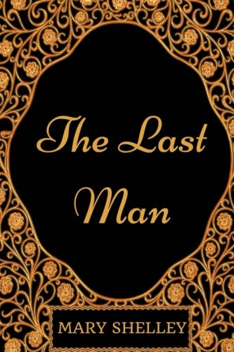 9781977603241: The Last Man: By Mary Shelley - Illustrated