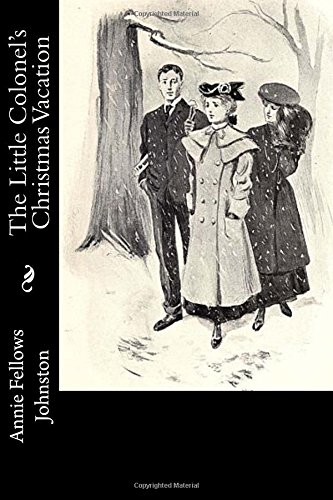 The Little Colonel's Christmas Vacation: Johnston, Annie Fellows